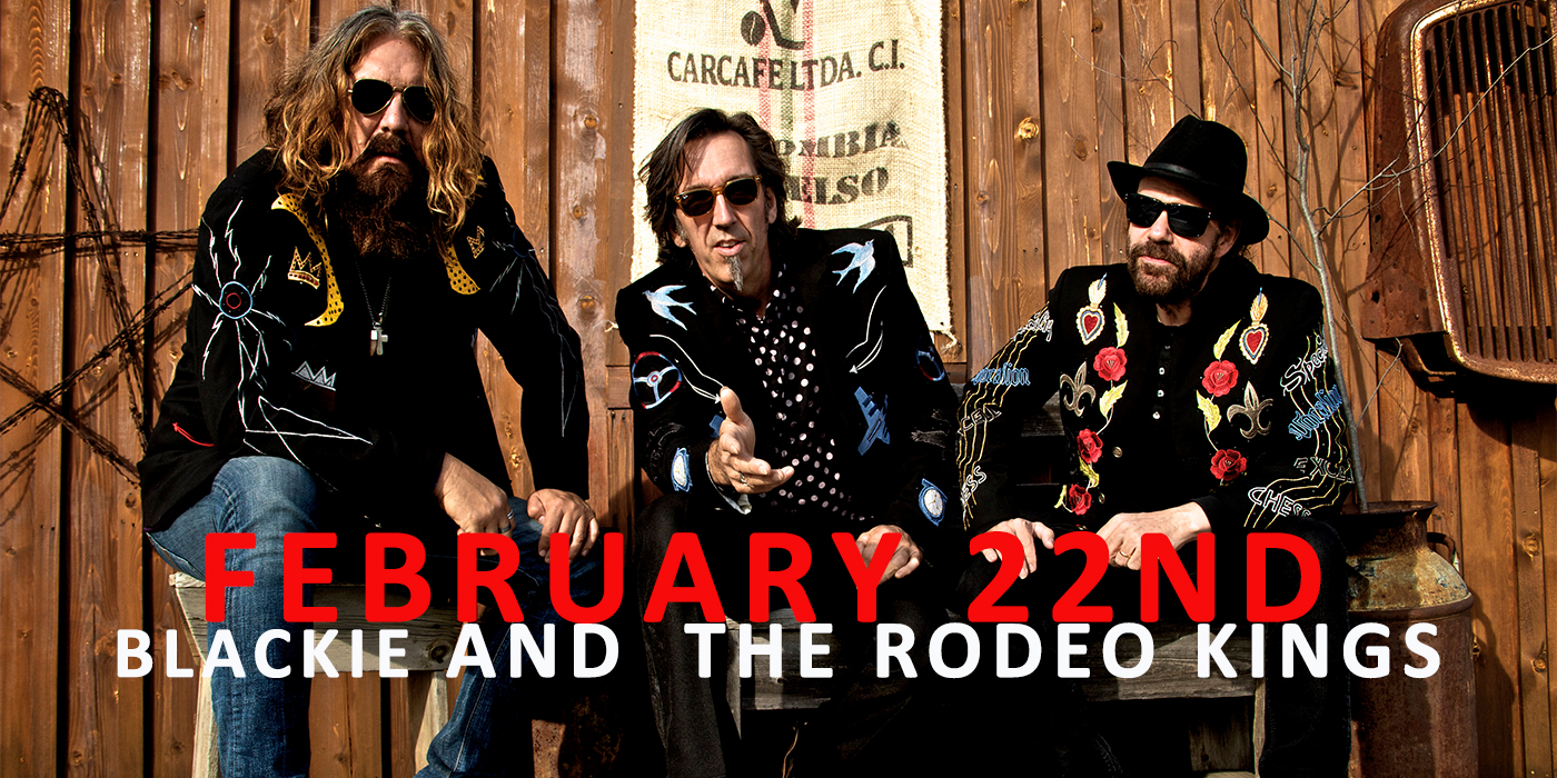 BLACKIE AND THE RODEO KINGS COME TO HUNTSVILLE!