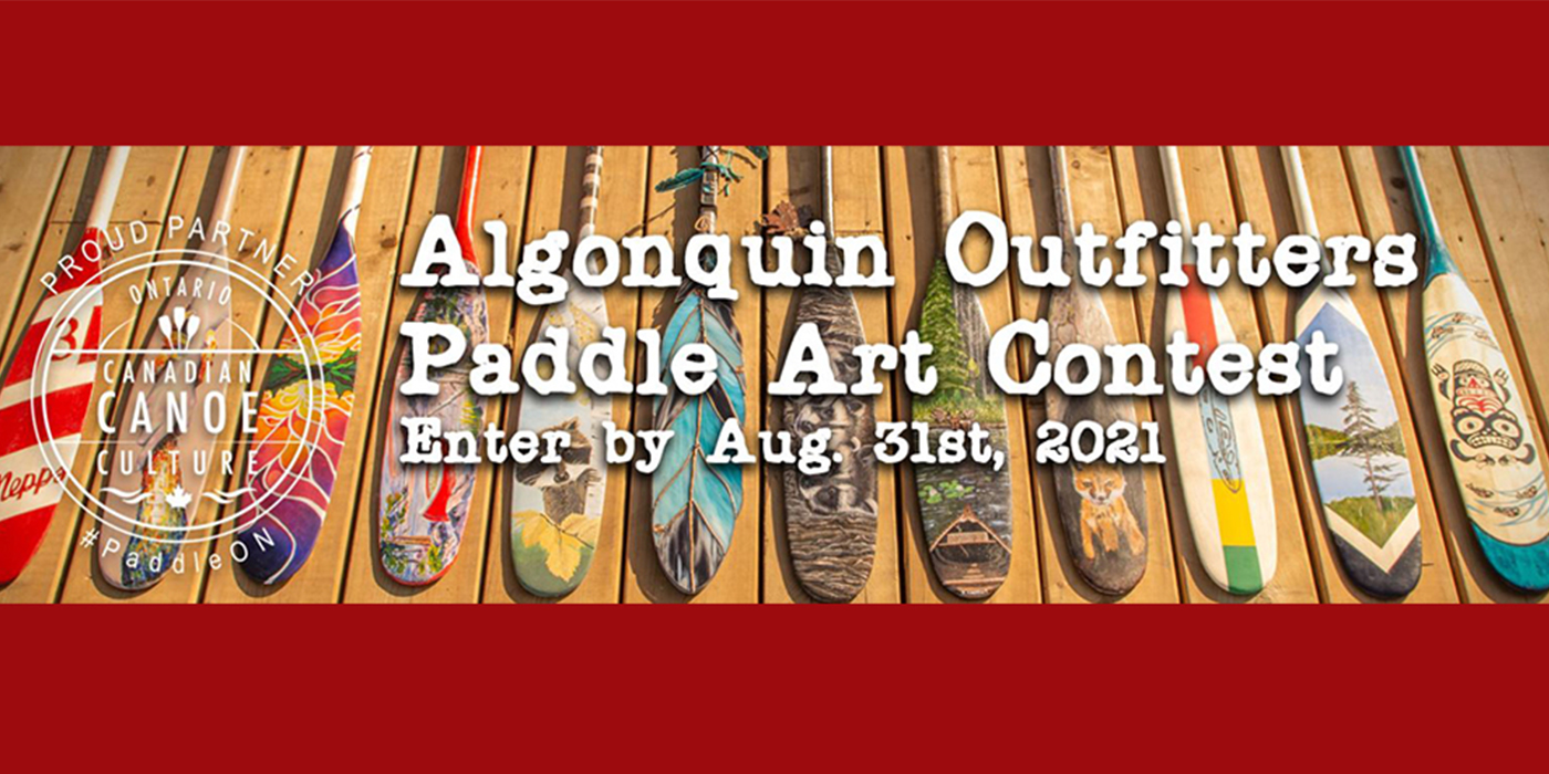 ANNOUNCING: SUBMISSIONS OPEN FOR THE ALGONQUIN OUTFITTERS 2021 PADDLE ART AUCTION