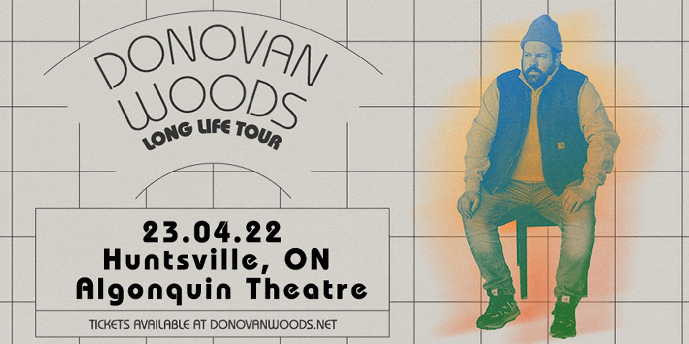ANNOUNCING: DONOVAN WOODS LONG LIFE TOUR